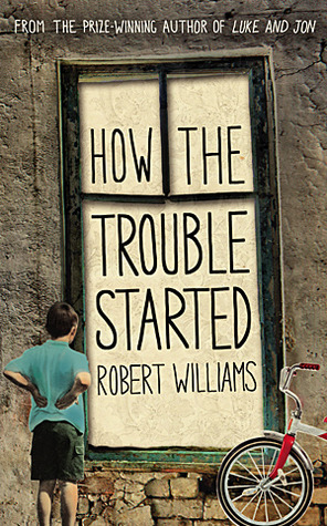 How the Trouble Started by Robert  Williams