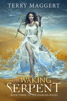 The Waking Serpent (The Fearless, #3)