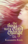 The Epilogue (The Things We Can't Change, #5)