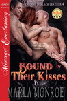 Bound by Their Kisses by Marla Monroe