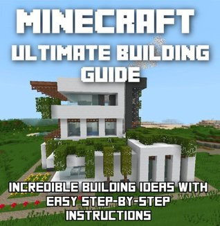 minecraft ultimate building guide incredible building