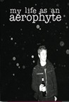 My Life as an Aerophyte