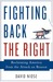 Fighting Back the Right: Reclaiming America from the Attack on Reason