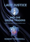 Lady Justice and the Organ Traders (Lady Justice, #16)