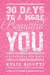 30 Days to a More Beautiful You: A Devotional for Girls