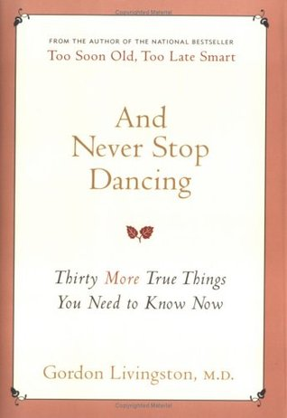 And Never Stop Dancing by Gordon Livingston