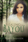 Healing the Bayou by Mary Bernsen