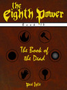 The Eighth Power: Book IV: The Book of the Dead