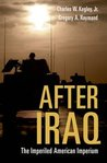 The After Iraq: The Imperiled American Imperium