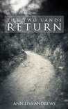Return (The Two Lands, #1)
