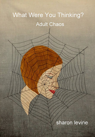 What Were You Thinking: Adult Chaos