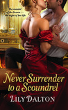 Never Surrender to a Scoundrel by Lily Dalton