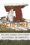 Deirdre: The Long Journey Into Legend