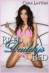 Bred in Daddy's Bed (Taboo Breeding Erotica)