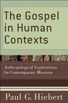 Gospel in Human Contexts, The: Anthropological Explorations for Contemporary Missions