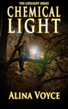 Chemical Light  (The Lifelight Series, #4)