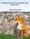 The Meeting of Kalle Rabbit and Pelle Fox (Illustrated)