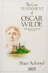 The Last Testament of Oscar Wilde by Peter Ackroyd