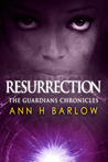 Resurrection  (The Guardians Chronicles, #3)