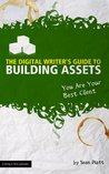 The Digital Writer's Guide to Building Assets (You Are Your Best Client)