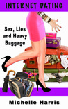 Internet Dating: Sex, Lies and Heavy Baggage