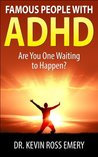 Famous People with ADHD: Are You One Waiting to Happen?