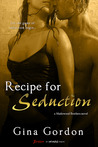 Recipe for Seduction (Madewood Brothers, #3)