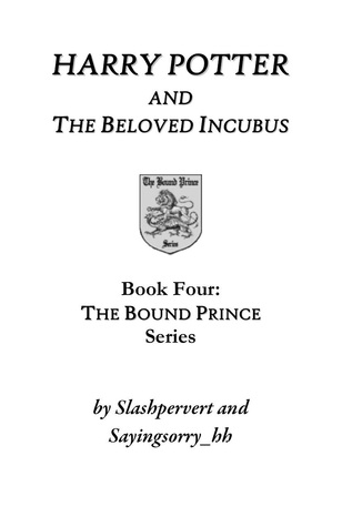Harry Potter and the Beloved Incubus (The Bound Prince, #4)