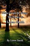 Some Could Be Songs: The Poetry of Loren Smith