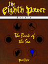 The Eighth Power: Book V: The Book of the Sea
