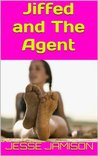 Jiffed and The Agent