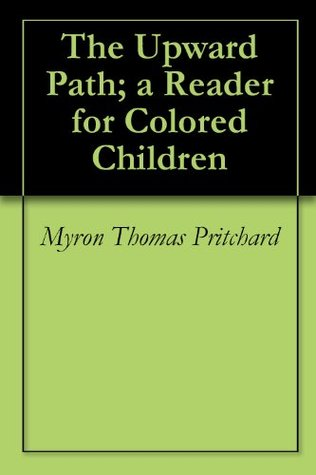 The Upward Path; a Reader for Colored Children