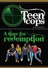 Teen Cops A Time for Redemption