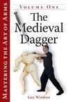 Mastering the Art of Arms, vol 1: The Medieval Dagger