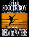 The Soccer Boy (Book 2: Rise of the Panthers)