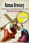 The Roman Breviary: in English, in Order, Every Day for May & June 2014