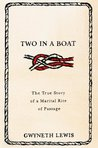 Two in a Boat: The True Story of a Marital Rite of Passage