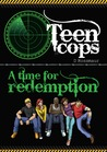 Teen Cops 'A Time for Redemption'