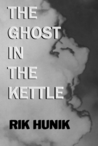 The Ghost In The Kettle