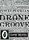 Totalitarian Drone Groove
