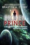 Broken Prince: A Red Gemini Chronicles Story Protostar Prequel