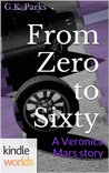 Veronica Mars - the TV series: From Zero to Sixty (Kindle Worlds Novella)