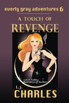 A Touch of Revenge (Everly Gray Adventures #6)