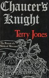 Chaucer's Knight: Portrait Of A Medieval Mercenary