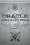 The Oracle of Philadelphia (Tales of an Unremembered Country #2)