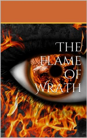 The Flame of Wrath
