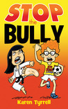STOP the Bully by Karen Tyrrell
