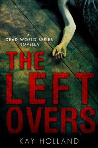 The Leftovers (The Dead World Series)