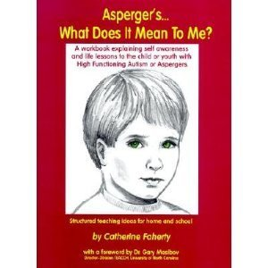 Asperger's What Does It Mean to Me? by Catherine Faherty