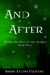 And After (Until the End of the World, #2)